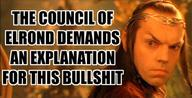 bullshit elf elrond explanation lotr macro // 600x305 // 52.9KB