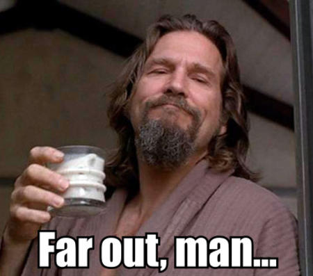 big_lebowski far_out jeff_bridges macro reaction // 408x360 // 66.7KB