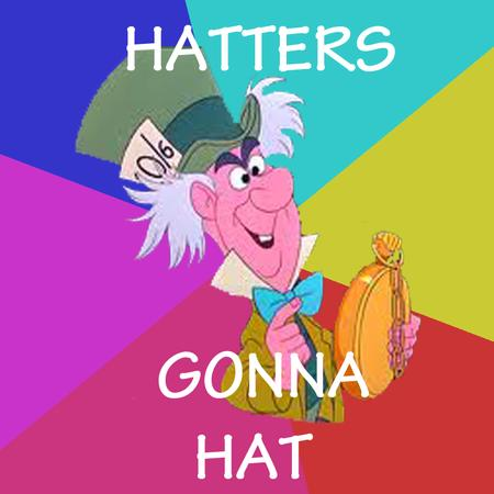 alice_in_wonderland disney hat hatters humor macro mad_hatter // 800x800 // 246.9KB