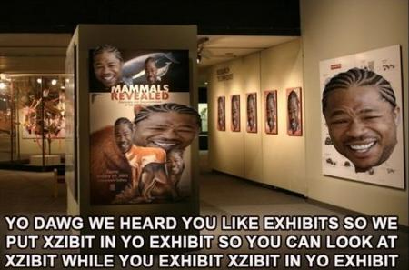 exhibit humor macro museum photo pimp_my_ride xzibit // 481x317 // 114.1KB