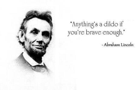abraham_lincoln bw dildo humor quote republican // 500x333 // 14.0KB