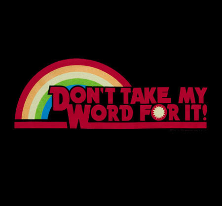 dont_take_my_word_for_it macro rainbow reaction reading_rainbow // 600x558 // 37.1KB