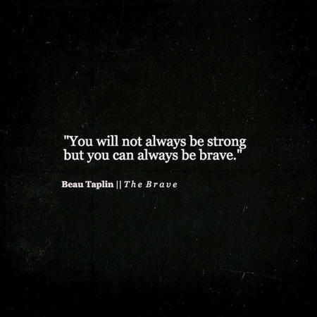 bravery bw quote // 540x540 // 60.9KB