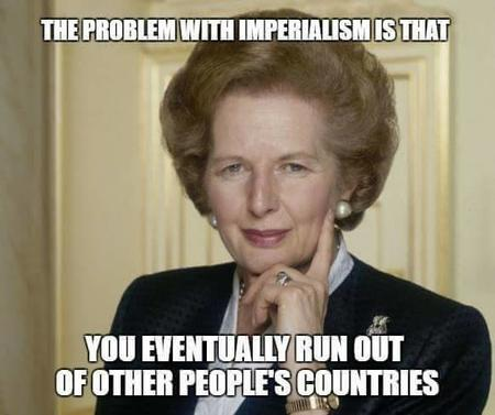 britain humor imperialism macro margaret_thatcher political quote thatcher // 582x487 // 30.2KB
