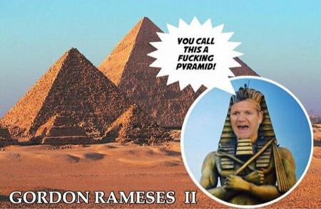 egypt gordon_ramsay humor pyramid // 720x470 // 232.6KB